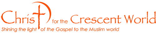 Christ For The Crescent World: Shining the light of the Gospel to the Muslim world